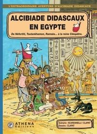 Scardanelli et  Clapat - Alcibiade Didascaux en Egypte – Tome 2 - De Néfertiti, Toutankhamon, Ramsès… à la reine Cléopâtre….