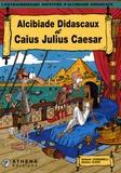 Scardanelli et  Clapat - L'extraordinaire aventure d'Alcibiade Didascaux  : Alcibiade Didascaux et Caius Julius Caesar.