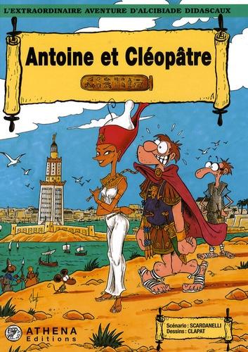 Scardanelli et  Clapat - L'extraordinaire aventure d'Alcibiade Didascaux  : Antoine et Cléopâtre.