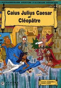 Scardanelli et  Clapat - L'extraordinaire aventure d'Alcibiade Didascaux  : Caius Julius Caesar et Cléopâtre.
