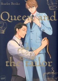 Scarlet Beriko - Queen and the tailor.