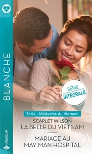 Scarlet Wilson - La belle du Vietnam - Mariage au May Màn Hospital.