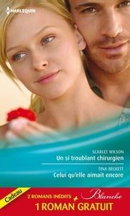 Scarlet Wilson et Tina Beckett - Un si troublant chirurgien - Celui qu'elle aimait encore - Un trop lourd passé - (promotion).