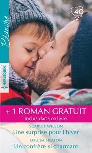 Scarlet Wilson et Louisa Heaton - Une surprise pour l'hiver - Un confrère si charmant - L'envoyé du destin.