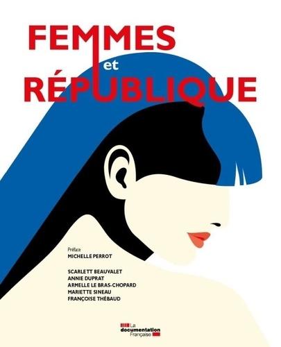 Scarlett Beauvalet et Annie Duprat - Femmes et république.
