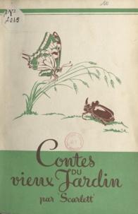 Scarlett et Yvane Marchegay - Contes du vieux jardin.