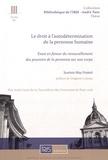Scarlett-May Ferrié - Le droit à l'autodétermination de la personne humaine - Essai en faveur du renouvellement des pouvoirs de la personne sur son corps.