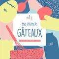 Scarlette Joubert et Margot Joubert - Mes premiers gâteaux by Marlette.