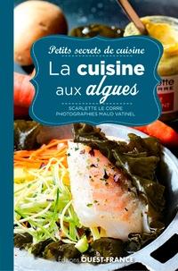 Scarlette Le Corre - La cuisine aux algues.