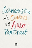 Scénaristes de cinéma associés - Scénaristes de cinéma : un autoportrait.