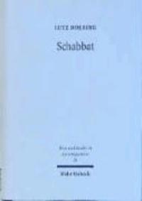 Schabbat - Sabbathalacha und -praxis im antiken Judentum und Urchristentum.