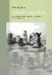 Schach-Lang-Läufer - Erinnerungen eines Spielers, Funktionärs und Beobachters.