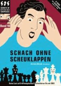 Jeroen Bosch - Schach ohne Scheuklappen Band 10 - Keine Lust auf Eröffnungsballast?.