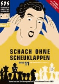 Jeroen Bosch - Schach ohne Scheuklappen Band 11 - Keine Lust auf Eröffnungsballast?.