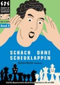 Jeroen Bosch - Schach ohne Scheuklappen Band 2 - Keine Lust auf Eröffnungsballast?.