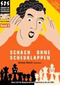 Jeroen Bosch - Schach ohne Scheuklappen Band 3 - Keine Lust auf Eröffnungsballast?.