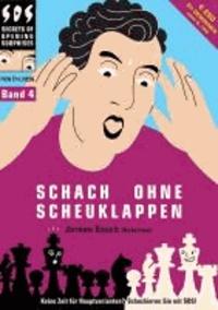 Jeroen Bosch - Schach ohne Scheuklappen Band 4 - Keine Lust auf Eröffnungsballast?.