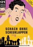 Jeroen Bosch - Schach ohne Scheuklappen Band 6 - Keine Lust auf Eröffnungsballast?.