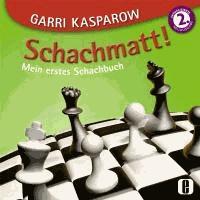 Schachmatt! - Mein erstes Schachbuch.