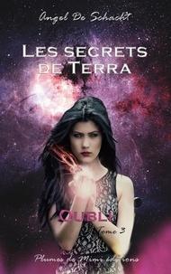 Schacht angel De - Les secrets de Terra - Tome 3 : Oubli.