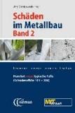 Schäden im Metallbau - Band 2 Hundert neue typische Fälle - erkennen, beurteilen, vermeiden.