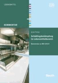 Schädlingsbekämpfung im Lebensmittelbereich - Kommentar zu DIN 10523.
