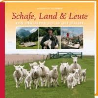 Schafe, Land & Leute - Von den Alpen bis an die Ostsee.