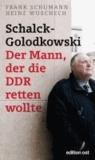 Schalck-Golodkowski: Der Mann, der die DDR retten wollte.