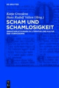 Scham und Schamlosigkeit - Grenzverletzungen in Literatur und Kultur der Vormoderne.