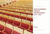 Scharouns Theater für Wolfsburg 1973 - 2013.