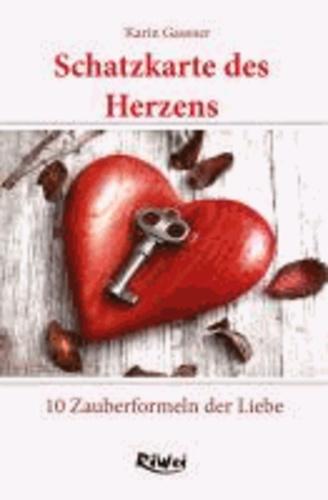 Schatzkarte des Herzens - 10 Zauberformeln der Liebe.