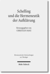 Schelling und die Hermeneutik der Aufklärung - Hermeneutische Untersuchungen zur Theologie.