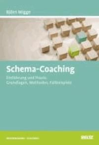 Schema-Coaching - Einführung und Praxis: Grundlagen, Methoden, Fallbeispiele.