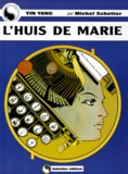 Michel Schetter - Yin Yang  : L'huis de Marie.