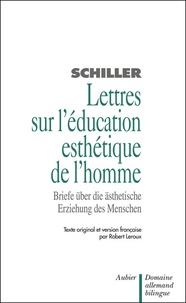 Schiller - Lettres sur l'éducation esthétique de l'homme : Briefe über die ästhetische Erziehung des Menschen.