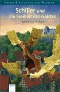 Schiller und die Freiheit des Geistes - Lebendige Biographien.