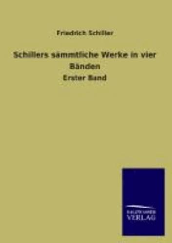 Schillers sämmtliche Werke in vier Bänden - Erster Band.