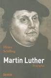 Schilling - Martin Luther - Rebelle dans un temps de rupture.