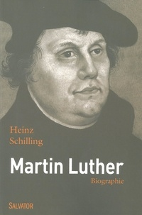 Schilling - Martin Luther - Rebelle dans un temps de rupture.