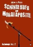 Schindluder und Moralapostel - Vision & Wahn Lesebühnen Anthologie Vol. 2.