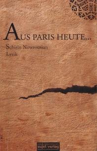 Schirin Nowrousian - Aus Paris Heute....