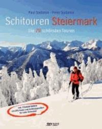 Schitouren Steiermark - Die 70 schönsten Touren. Inkl. Tourenführer mit GPS-Daten und Aufstiegsprofilen für mehr Sicherheit.