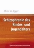 Schizophrenie des Kindes- und Jugendalters.
