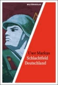 Schlachtfeld Deutschland - Die Kriegseinsatzplanung der sowjetischen Streitkräfte in der DDR.
