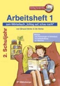 Schlag auf, schau nach! - Arbeitsheft 1 zum Wörterbuch 2. Schuljahr.