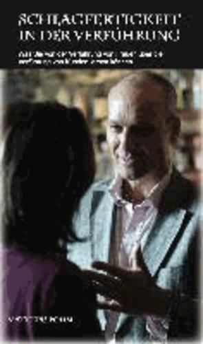 Schlagfertigkeit in der Verführung - Was Sie von der Verführung von Frauen über die Verführung von Kunden lernen können.