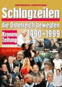 Schlagzeilen, die Österreich bewegten 1990-1999.