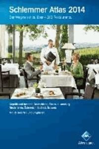 Schlemmer Atlas 2014 - Ein Wegweiser zu über 4000 Restaurants in Deutschland, Elsass, Luxemburg, Niederlande, Österreich, Südtirol und der Schweiz. Gepüft und benotet.