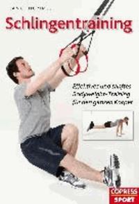 Schlingentraining - Effektives und sanftes Bodyweight-Training für den ganzen Körper.
