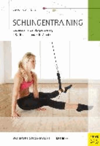 Schlingentraining - Das moderne Ganzkörpertraining 100 Übungen und 800 Variationen.